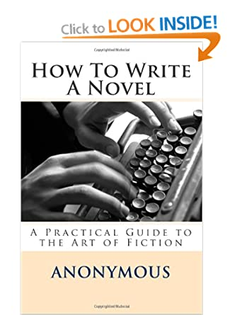 Image: Cover of How To Write A Novel: A Practical Guide to the Art of Fiction