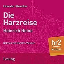 Die Harzreise Hörbuch von Heinrich Heine Gesprochen von: Horst H. Vollmer