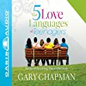 The Five Love Languages of Teenagers Audiobook by Gary Chapman Narrated by Chris Fabry