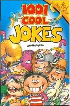1001 Cool Jokes (Cool Series): Don Spencer, Hinkler Books PTY Ltd ...: amazon.com/1001-cool-jokes-series/dp/1741217431