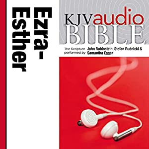 King James Version Audio Bible: The Books of Ezra, Nehemiah, and Esther Audiobook