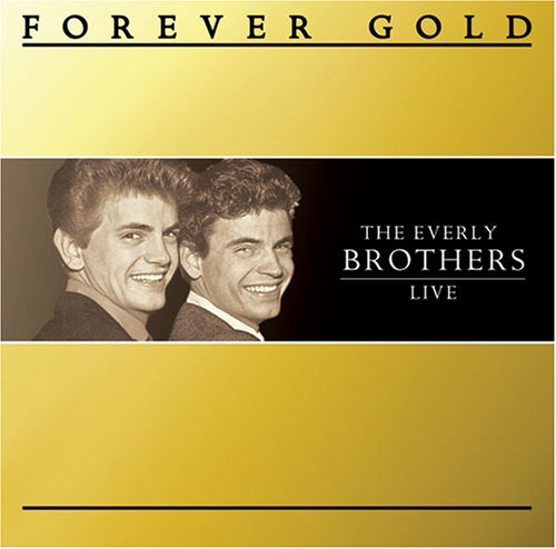 The Everly Brothers - Forever Gold: Everly Brothers - Zortam Music