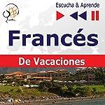 Conversations de vacances - Francés De Vacaciones (Escucha & Aprende) | Dorota Guzik