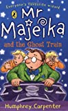 Mr Majeika and the Ghost Train (Young Puffin Story Books) (0140366415) by Carpenter, Humphrey