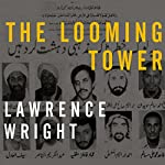 The Looming Tower: Al-Qaeda and the Road to 9/11 | Lawrence Wright