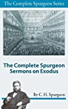 img - for The Complete Spurgeon Sermons on Exodus (The Complete Spurgeon Series) book / textbook / text book