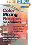 Color Mixing Recipes for Portraits: M...