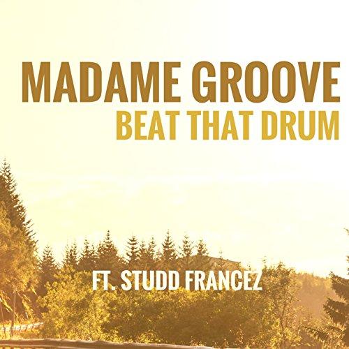 Beat That Drum (feat. Studd Francez)