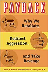 Amazon Com Payback Why We Retaliate Redirect Aggression border=