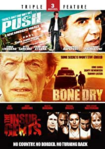 Push / Bone Dry / Insurgents - Triple Feature