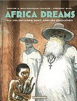 Africa Dreams, Tome 2 : Dix volontaires sont arrivés enchainés