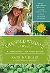 The Wild Wisdom of Weeds: 13 Essentia...