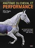 Anatomie du cheval et performance : Un guide pratique pour conna�tre son cheval
