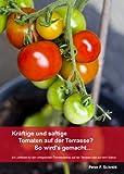 Image de Kräftige und saftige Tomaten auf der Terrasse? So wird's gemacht...