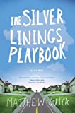 The Silver Linings Playbook: A Novel [Paperback]