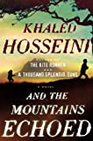 And the Mountains Echoed by  Khaled Hosseini in stock, buy online here