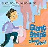 Giant Steps to Change the World (0689868154) by Lee, Spike