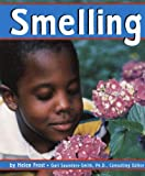 Smelling (Senses (Capstone))