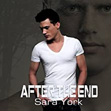 After the End (       UNABRIDGED) by Sara York Narrated by Christopher Dattoli
