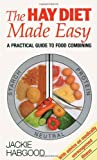 Jackie Habgood The Hay Diet Made Easy - A Practical Guide to Food Combining