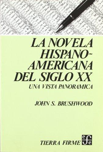 La novela hispanoamericana del siglo XX: una vista panor mica (Historia) (Spanish Edition)