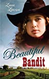 Beautiful Bandit (Lone Star Legends V1)