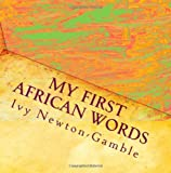 51x8hcGIbNL. SL160  My First African Words: Beyond baby talk teaching simple African words to the 21st century child