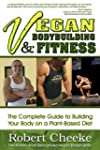 Vegan Bodybuilding & Fitness: The Com...
