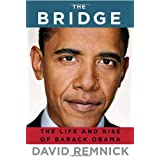 The Bridge: The Life and Rise of Barack Obamaby David Remnick