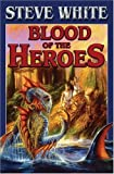 Blood of the Heroes (1416509240) by White, Steve