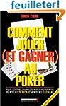 Comment jouer (et gagner) au poker