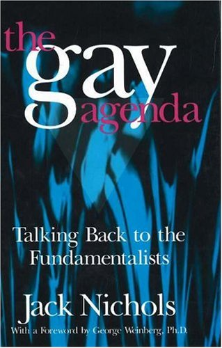 The Gay Agenda: Talking Back to the Fundamentalists, Jack Nichols