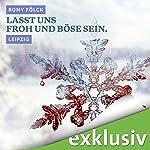 Lasst uns froh und böse sein. Leipzig (Winterkrimi) | Romy Fölck
