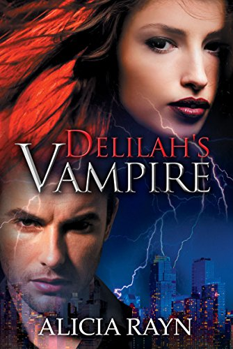 A love time couldn't erase… A betrayal he couldn't forget…  Alicia Rayn's paranormal romance Delilah's Vampire