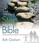Step Into The Bible: 100 Family Devot...