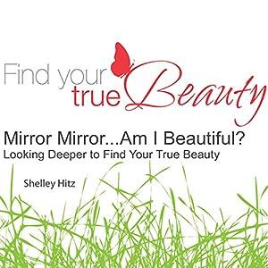 Mirror Mirror...Am I Beautiful? Audiobook