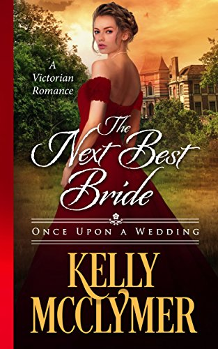 The earl has made it clear he doesn't care which twin goes to the altar with him….  The Next Best Bride by Kelly McClymer