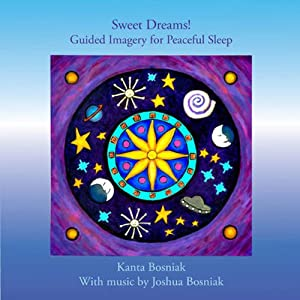 Sweet Dreams! Guided Imagery for Peaceful Sleep | [Kanta Bosniak]