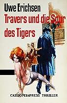 TRAVERS UND DIE SPUR DES TIGERS: KRIMINALROMAN (GERMAN EDITION)
