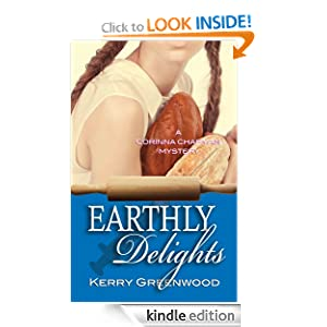 REE KINDLE BOOK: Earthly Delights (Corinna Chapman #1), by Kerry Greenwood. Publisher: Poisoned Pen Press; 1.0 edition (March 1, 2012)