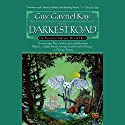 The Darkest Road: The Fionavar Tapestry, Book 3 Audiobook by Guy Gavriel Kay Narrated by Simon Vance