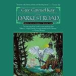 The Darkest Road: The Fionavar Tapestry, Book 3 | Guy Gavriel Kay