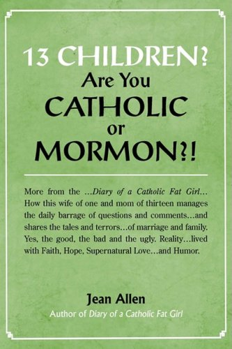 13 Children? Are You Catholic or Mormon?!