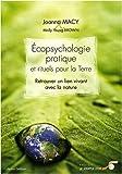 Ecopsychologie pratique et rituels pour la Terre : Retrouver le lien vivant avec la nature
