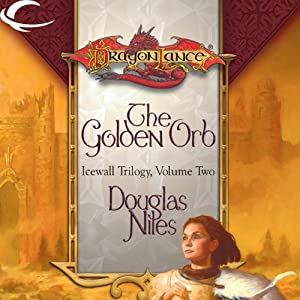 The Golden Orb: Dragonlance: Icewall Trilogy, Book 2 | [Douglas Niles]