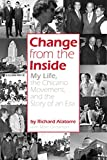 img - for Change from the Inside: My Life, the Chicano Movement, and the Story of an Era book / textbook / text book