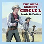 The Odds Against Circle L | Lewis B Patten