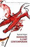 """Afficher """"Une contre-enquête du commissaire Liberty<br /> Massacre à l'art contemporain"""""""