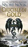 Naomi Novik Crucible of Gold (Temeraire)