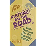 Knitting On The Road: Sock Patterns for the Traveling Knitterby Nancy Bush